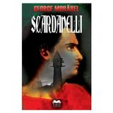 Scardanelli in turn - George Morarel, editura Ideea Europeana