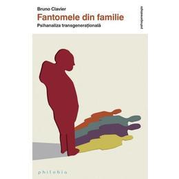Fantomele din familie - Bruno Clavier, editura Philobia