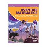 Aventuri matematice in castelul vrajitoarei - Clasa 1 - Corina Andrei, Constanta Balan, editura Corint