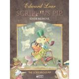 Scrippius Pip - Edward Lear (editie bilingva), editura Arc