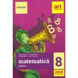 Esential. Matematica - Clasa 8. Partea I - Marius Perianu, Costel Anghel, Gratian Safta, editura Grupul Editorial Art