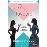 O simpla favoare - Darcey Bell, editura Litera