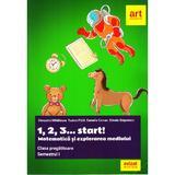 1,2,3... Start! Matematica si explorarea mediului - Clasa pregatitoare. Sem.1 - Cleopatra Mihailescu, editura Grupul Editorial Art