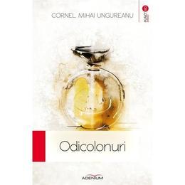 Odicolonuri - Cornel Mihai Ungureanu, editura Adenium
