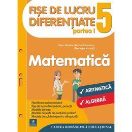 matematica-clasa-5-partea-i-fise-de-lucru-diferentiate-florin-antohe-marius-antonescu-editura-cartea-romaneasca-1.jpg