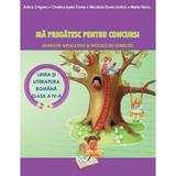 Ma pregatesc pentru Concurs! - Limba romana - Clasa 4 Ed.2018 - Adina Grigore, editura Ars Libri