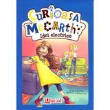 Curioasa McCarthy: Idei electrice - Tory Christie, Mina Price, editura Unicart