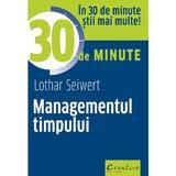 Managementul timpului in 30 de minute - Lothar Seiwert, editura Didactica Publishing House
