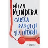 Cartea rasului si a uitarii - Milan Kundera, editura Humanitas
