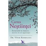 Cartea Nestiintei - Dr. Vitor Rodrigues, editura For You