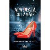 Apa plata cu lamaie - Iulia-Florentina Paciurea, editura Libris Editorial