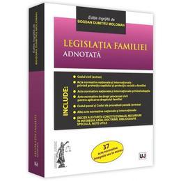 Legislatia familiei adnotata - Bogdan Dumitru Moloman, editura Universul Juridic