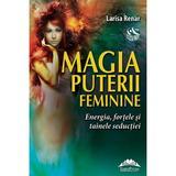 Magia puterii feminine - Larisa Reinar, editura Europress