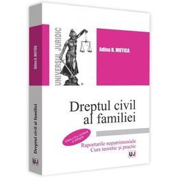 Dreptul civil al familiei Ed.2 - Adina R. Motica, editura Universul Juridic