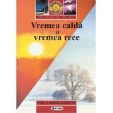 Vremea calda si vremea rece - Carte uriasa, editura Sigma