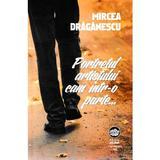 Portretul artistului cam intr-o parte... - Mircea Draganescu, editura Neuma