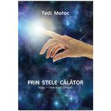Prin stele calator - Tedi Motoc, editura Smart Publishing
