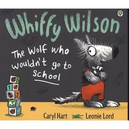 Whiffy Wilson - the Wolf Who Wouldn't Go to School, editura Hachette Kids Orchard Books
