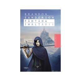 Fantana Inaltarii - Brandon Sanderson, editura Trei