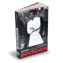 Kitchen Confidential. Aventuri din intimitatea restaurantelor - Anthony Bourdain, editura Publica