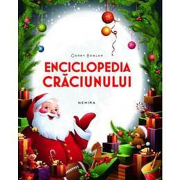 Enciclopedia Craciunului - Gerry Bowler, editura Nemira