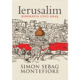 Ierusalim, biografia unui oras - Simon Sebag Montefiore, editura Trei