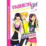 Fashion Girl. Cum sa fii o fata la moda, editura Arc