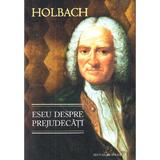 Eseu despre prejudecati - Holbach, editura Herald