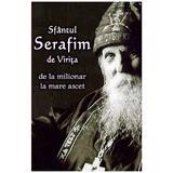 Sfantul Serafim de Virita, De la milionar la mare ascet, editura Ortodoxia