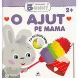 Iepurasul Bunny: O ajut pe mama 2 ani+, editura Arc