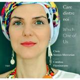 Care dintre noi / Which One of Us - Chris Simion-Mercurian, Catalina Flaminzeanu, editura Trei