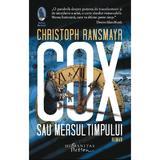Cox sau Mersul timpului - Christoph Ransmayr, editura Humanitas