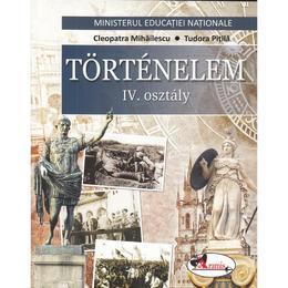 Istorie - Clasa 4 - Manual (Lb. Maghiara) - Cleopatra Mihailescu, Tudora Pitila, editura Aramis