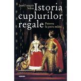 Istoria cuplurilor regale - Jean-Francois Solon, editura Nemira