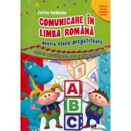 Comunicare in limba romana cls pregatitoare - Celina Iordache, editura Aramis