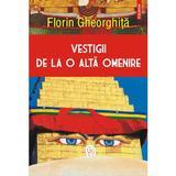 Vestigii de la o alta omenire - Florin Gheorghita, editura Polirom