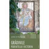 Gradinile Parintelui Victorin - Lidia Staniloaie, editura Trinitas