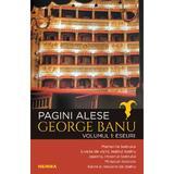 Pagini alese  vol. 1 - Eseuri George Banu, editura Nemira