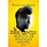 Dirk Gently. Agentia de investigatii holistice Douglas Adams, editura Nemira
