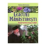Leacuri manastiresti. Terapii pentru trup si suflet - Mariana Borloveanu, editura Lumea Credintei