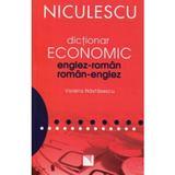 Dictionar economic englez-roman, roman-englez - Violeta Nastasescu, editura Niculescu