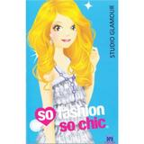 So fashion so chic - Studio glamour, editura Didactica Publishing House