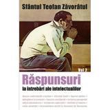 Raspunsuri la intrebari ale intelectualilor vol. 2 - Teofan Zavoratul, editura Sophia