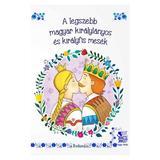 A legszebb magyar kiralylanyos es kiralyfis mesek (Povesti cu printi si printese), editura Roland