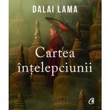 Cartea intelepciunii - Dalai Lama, editura Curtea Veche