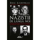 Nazistii de langa noi - Eric Lichtblau, editura Meteor Press