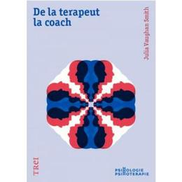 De la terapeut la coach - Julia Vaughan Smith, editura Trei