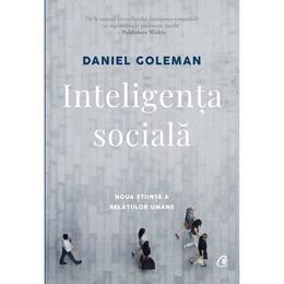 Inteligenta sociala - Daniel Goleman, editura Curtea Veche