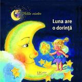 Luna are o dorinta - Sabine Cuno, Renate Cossmann, editura Universul Enciclopedic