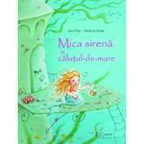 Mica sirena si calutul-de-mare - Jana Frey, Stefanie Dahle, editura Universul Enciclopedic
